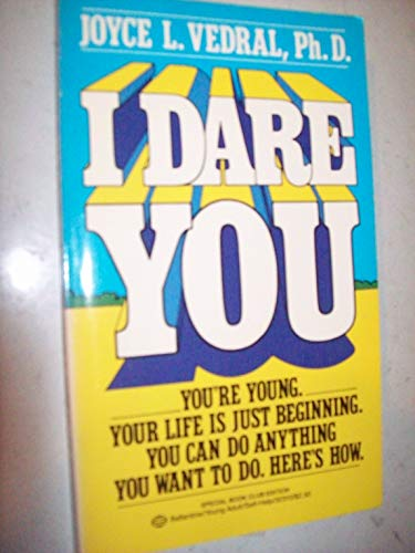 9780345323101: I Dare You--How to Get What You Want Out of Life