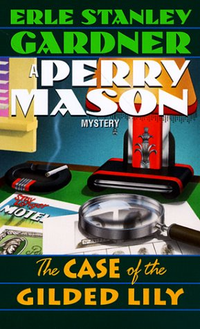 9780345323187: The Case of the Gilded Lily (Perry Mason Mystery)