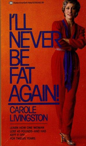 9780345323538: I'll Never Be Fat Again