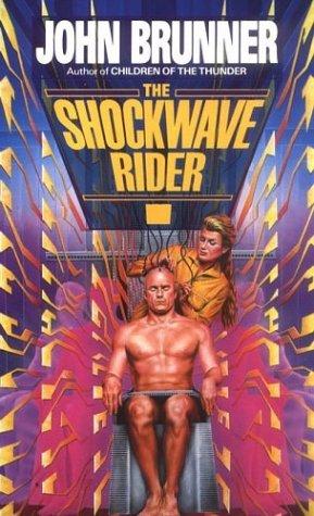 The Shockwave Rider: Brunner, John