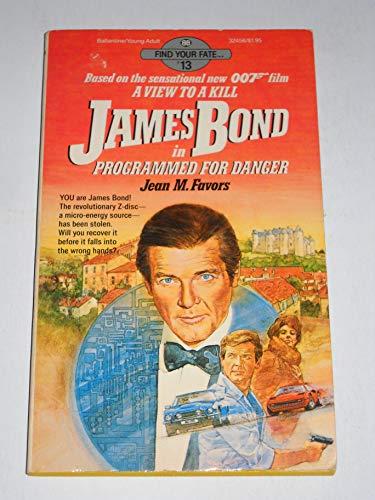 James Bond in Programmed for Danger: Favors, Jean M.