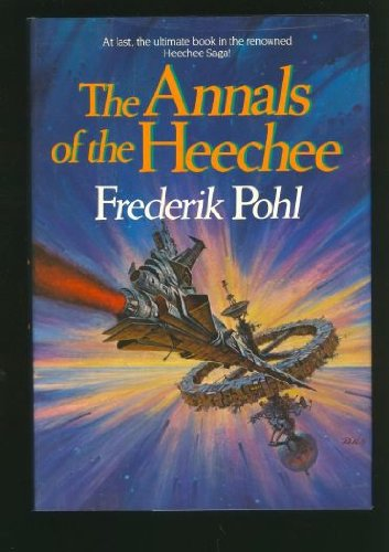 The Annals of the Heechee: Pohl, Frederick