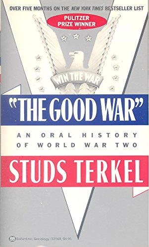 9780345325686: A Good War: Oral History of WWII