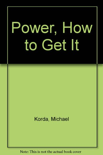 Power, How to Get It: Korda, Michael