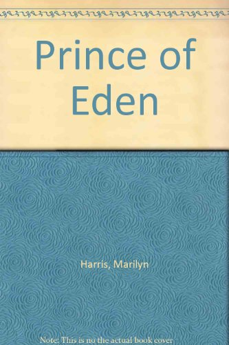 The Prince of Eden: Harris, Marilyn