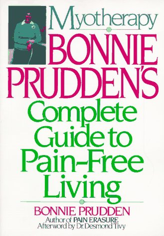 9780345326881: Myotherapy: Bonnie Prudden's Complete Guide to Pain-Free Living