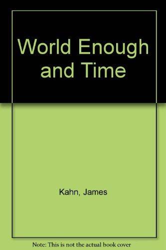 World Enough and Time: Kahn, James