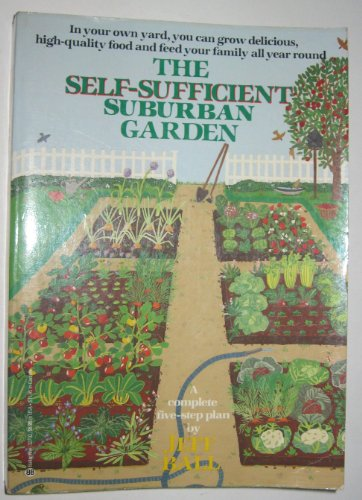 9780345327024: The Self-Sufficient Surburban Garden