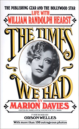 9780345327390: The Times We Had: Life With William Randolph Hearst