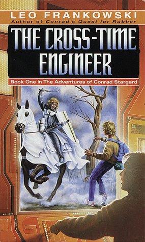 9780345327628: The Cross-Time Engineer (Adventures of Conrad Stargard, Book 1)