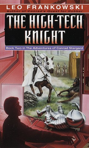The High-Tech Knight (Adventures of Conrad Stargard, Book 2) (0345327632) by Frankowski, Leo A.