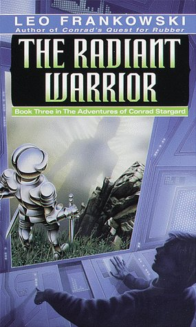 The Radiant Warrior (Adventures of Conrad Stargard, Bk 3) (0345327640) by Frankowski, Leo A.