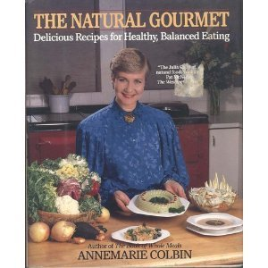 The Natural Gourmet: Colbin, Annemarie