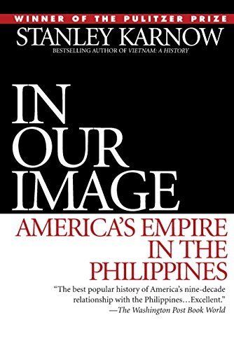 9780345328168: In Our Image: America's Empire in the Philippines