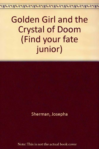9780345328625: Golden Girl and the Crystal of Doom: Make Your Own Fate