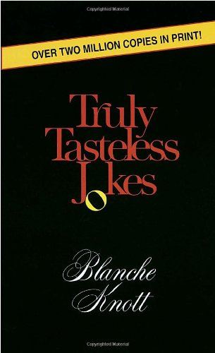 Truly Tasteless Jokes One: Knott, Blanche
