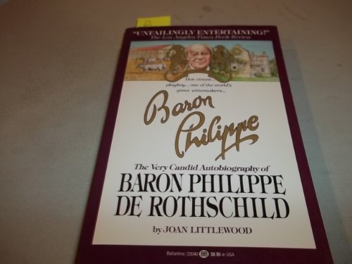 9780345330406: Baron Philippe: The Very Candid Autobiography of Baron Philippe De Rothschild