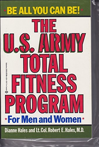 The U.S. Army Total Fitness Program (For Men & Women) (0345330595) by DIANNE HALES; Lt. Col. Robert E. Hales