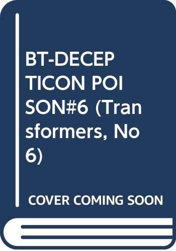 9780345330734: BT-DECEPTICON POISON#6 (Transformers, No 6)