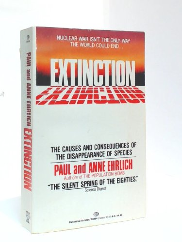 9780345330949: Extinction: The Causes and Consequences of the Disappearance of Species