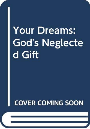 9780345332059: Your Dreams: God's Neglected Gift