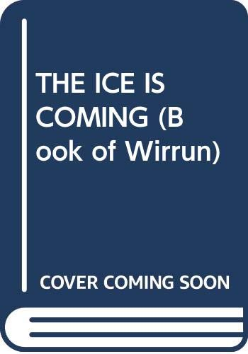 9780345332486: THE ICE IS COMING (Book of Wirrun)