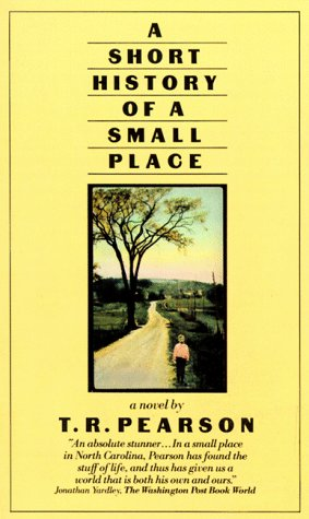 Short History of a Small Place: Pearson, T. R.