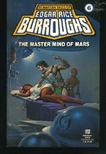 9780345334244: The Master Mind of Mars: (#6) (Martian Tales of Edgar Rice Burroughs, No 6)