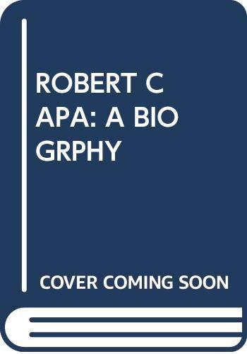 9780345334497: Robert Capa: A Biography