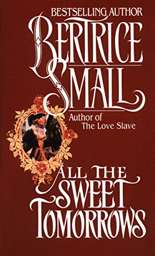 All the Sweet Tomorrows: Small, Bertrice