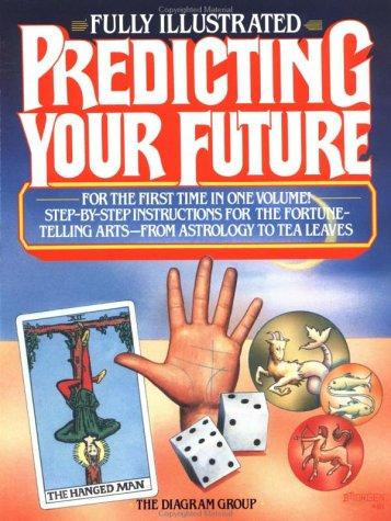 9780345335791: Predicting Your Future