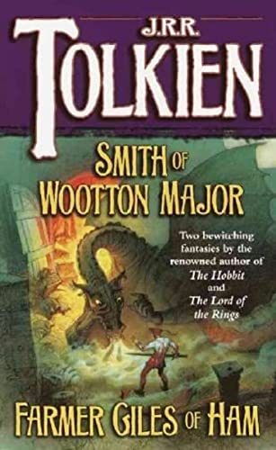 Smith of Wootton Major & Farmer Giles: Tolkien, J.R.R.