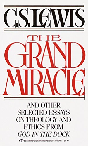 The Grand Miracle: And Other Selected Essays: C. S. Lewis