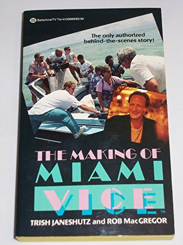 9780345336699: The Making of Miami Vice