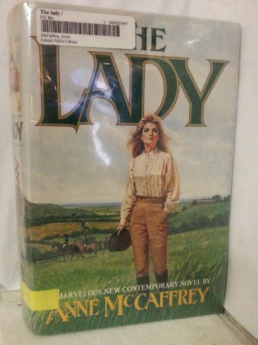 The lady A Marvelous New Contemporary Novel461: Anne McCaffrey