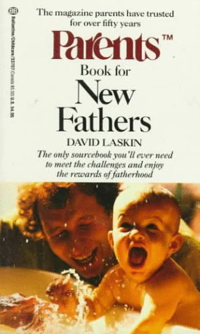 Parents Book for New Fathers (Parents Baby and Childcare Series) (0345337077) by Laskin, David