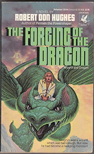 9780345337443: The Forging of the Dragon (Book 1 of Wizard and Dragon)