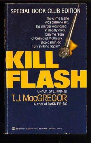 Kill Flash (SIGNED): MacGregor, T. J.