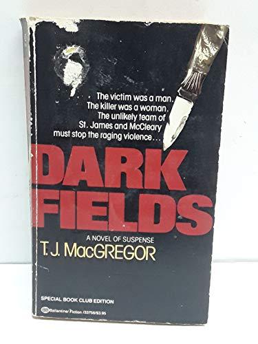 Dark Fields (SIGNED Plus SIGNED NOTE)): MacGregor, T. J.