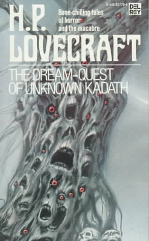 The Dream-Quest of Unknown Kadath: H. P. Lovecraft