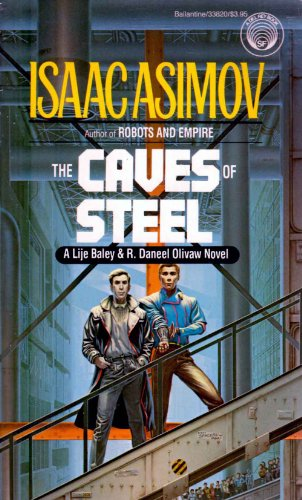 9780345338204: The Caves of Steel: A Lije Baley & R. Daneel Olivaw Novel