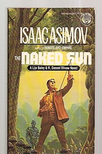 The Naked Sun (R. Daneel Olivaw, No. 2): Asimov, Isaac