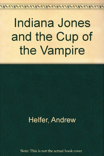 9780345338297: Indiana Jones and the Cup of the Vampire (Find Your Fate)