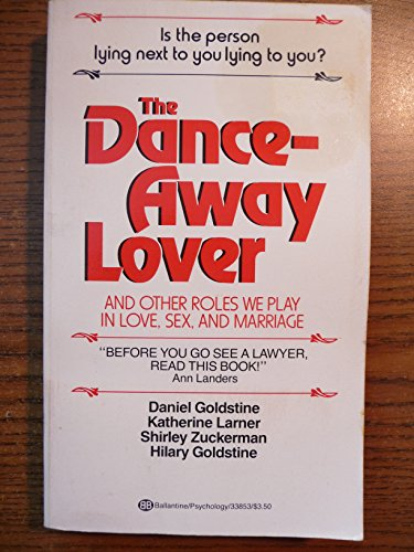 9780345338532: The Dance-Away Lover: And Other Roles We Play in Love, Sex, and Marriage