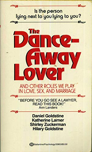The Dance-Away Lover: And Other Roles We: Daniel Goldstine, Katherine
