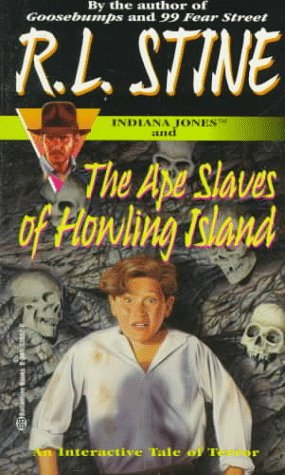 Indiana Jones and the Ape Slaves of Howling Island: Stine, R.L.