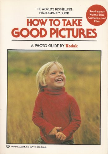 9780345339003: How to Take Good Pictures