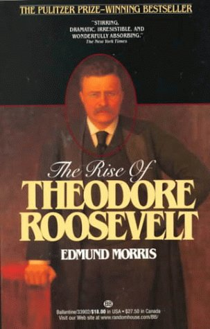 9780345339027: The Rise of Theodore Roosevelt