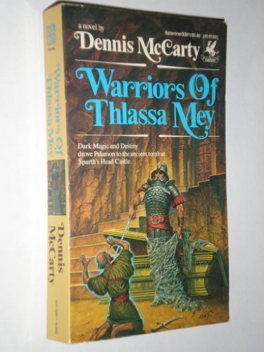 Warriors of Thlassa Mey: McCarty, Dennis