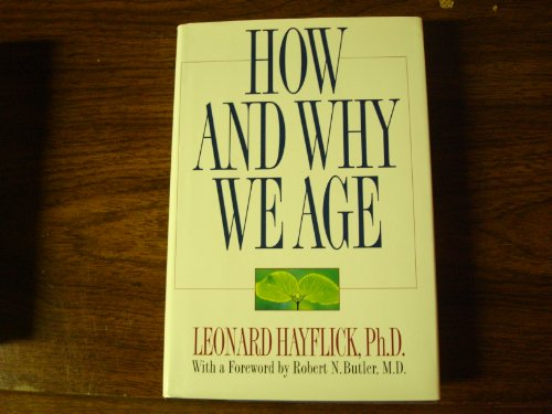 9780345339188: How and Why We Age